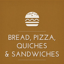 Bread, pizza, quiches & sandwiches